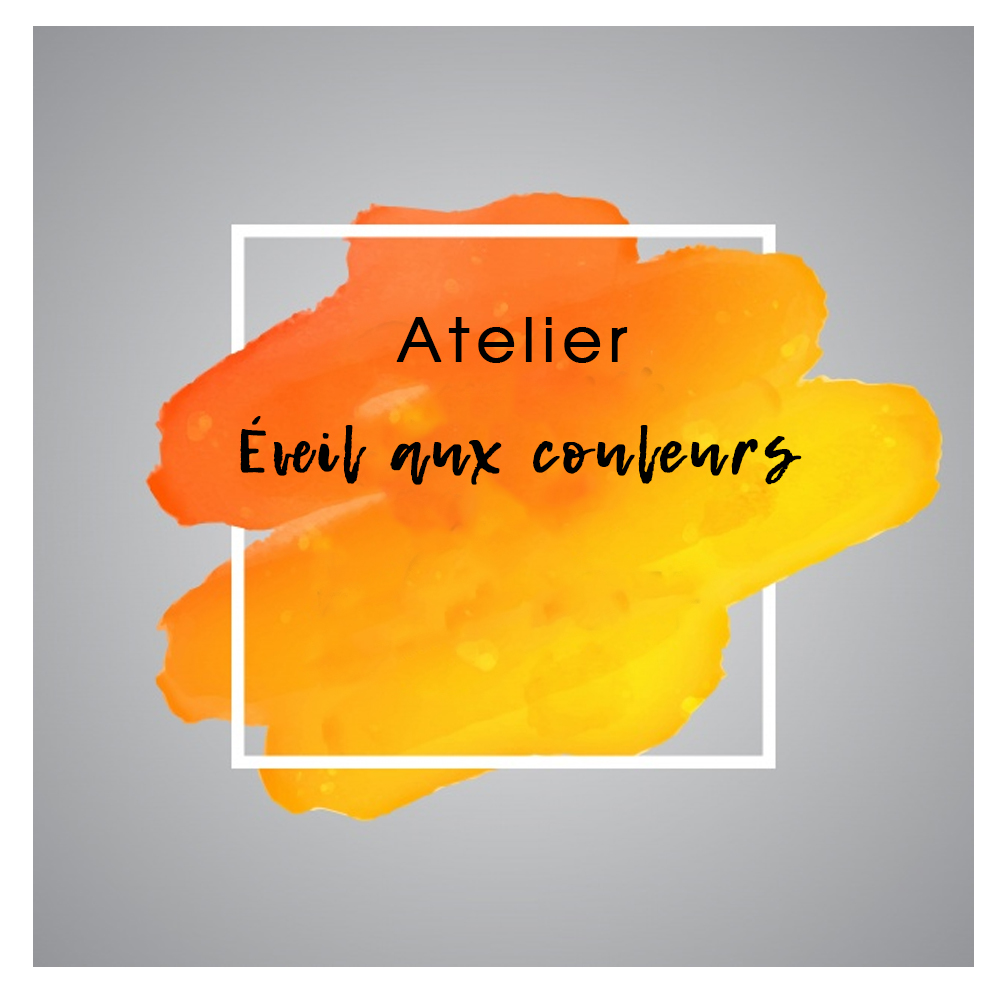 Atelier - Éveil aux couleurs   Rel'Art