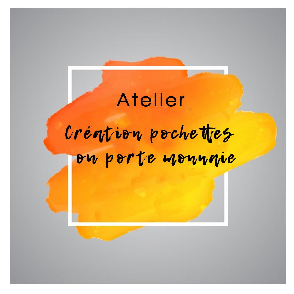 Atelier - Création pochette ou porte monnaie